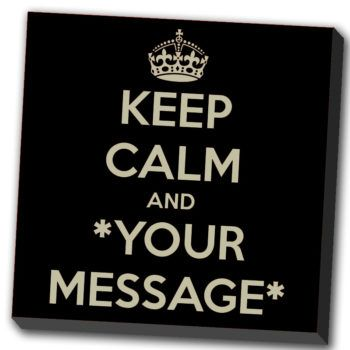Tableau Keep calm and *your message*-0