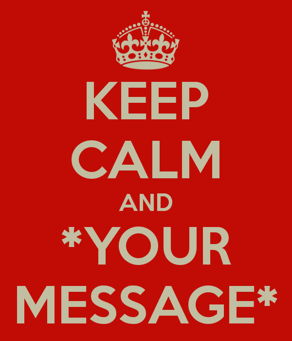 Tableau Keep calm and *your message*-963